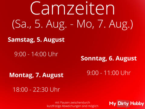 Camtimes from Sat., August 5h 2017 till Mon., August 7th 2017