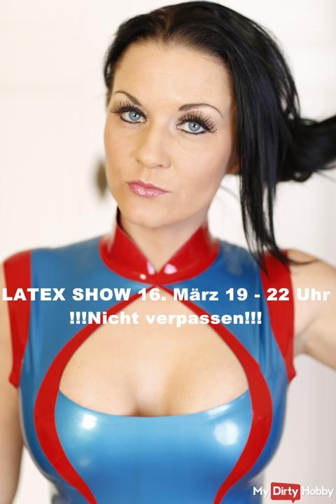 LATEX SHOW 16.März 19-22 Uhr  !!! Nicht verpassen ;) !!!