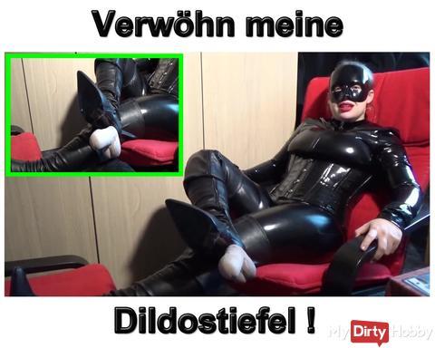Neues Video: Verwöhn meine Dildo Stiefel Sklave!