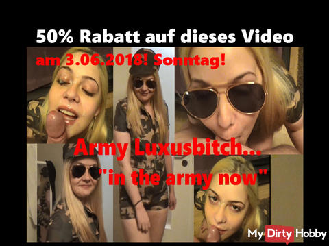"""50% discount on 3.06.18 Sunday on the video: Army Luxusbitch ... """"in the army now"""""""