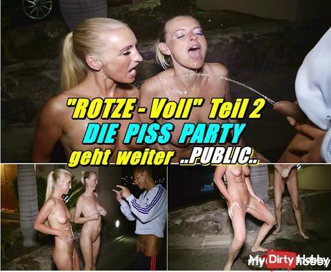 """""""Rotze Voll"""" Teil 2 - die Piss Party geht weiter PUBLIC ...... DAS NEUE PISS VIDEO"""