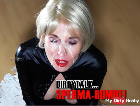 DIRTYTALK... SPERMA-BOMBE!!!  JETZT online :)