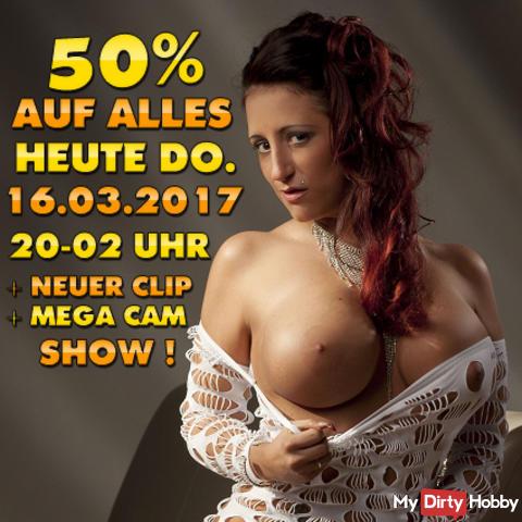 50% AUF ALLES + NEUES MEEEEEGAAAA GENIALES TOP VIDEO + WEBCAM SPEZIAL SHOW :) !!! DER WAHNSINN :) HEUTE 16.03 AB 20 UHR BIS 02 UHR IN DER NACHT :) GREIF ZU UND GENIEßE DIESES MEEEGAAAA GEILE VIDEO + MEINE ULTIMATIV GEILE CAM SHOW ;)