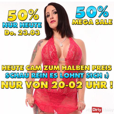 HEUTE 23.03 ZUM LETZTEN MAL IN DIESER WOCHE 50% AUF ALLES ! NOCHMAL ORDENTLICH ZUSCHLAGEN LETZTER TAG !!! 50 % SPAREN + CAM MEGA SHOW ZUM HALBEN PREIS DAS LOHNT SICH :) LASS KRACHEN HIHI....