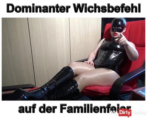 Neues Video: Dominanter Wichsbefehl auf der Familienfeier !