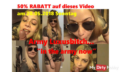 """now 50% off on 20.05.18 on the video: Army Luxusbitch ... """"in the army now"""""""