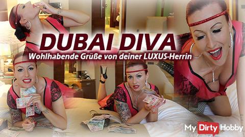Dubai Diva - Wohlerhabene Grüße von deiner LUXUS-Herrin