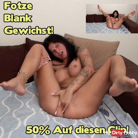 50% !! Today from midnight to midnight !! On the clip: Cunt Blank gewichst !! 50% !!