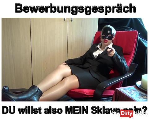 Neues Video: Bewerbungsgespräch DU willst also MEIN Sklave sein?