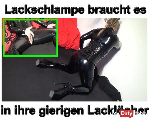 New video: Nymphomaniac Lackschlampe needs it in her greedy paint holes
