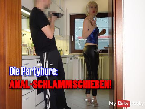 Die Partyhure: ANAL-SCHLAMMSCHIEBEN!