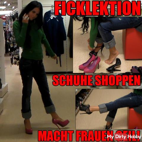 Ficklektion: Schuhe Shoppen macht Frauen geil!