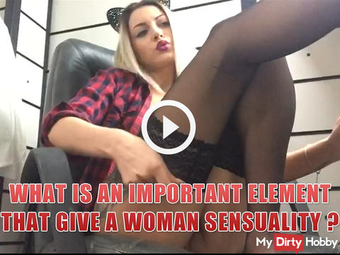 What is an important element that give a woman sensuality ?