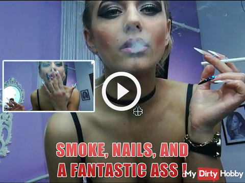 SMOKE, NAILS, AND A FANTASTIC ASS !