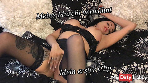 My pussy spoiled - My first clip