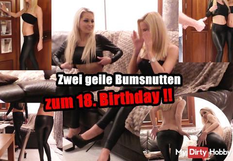 ZUM 18. BIRTHDAY : 2 GEILE BUMSNUTTEN