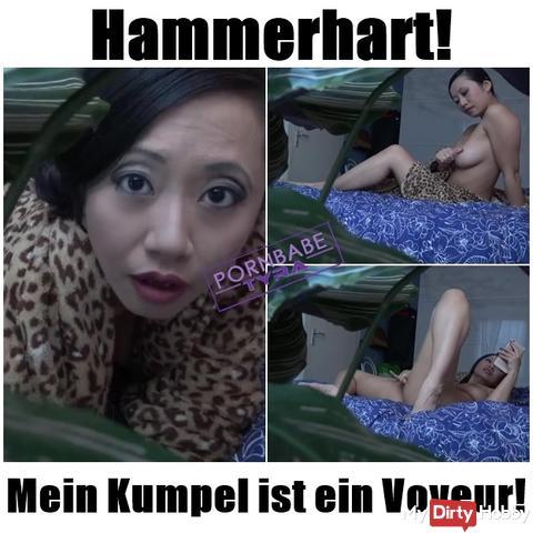 Hammerhart! My buddy is a voyeur!