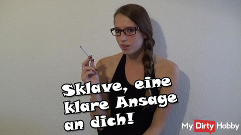 Slave, a clear message to you!