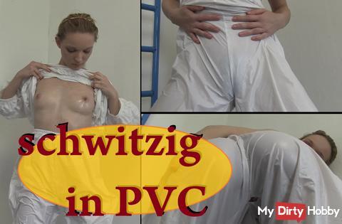 schwitzig in PVC